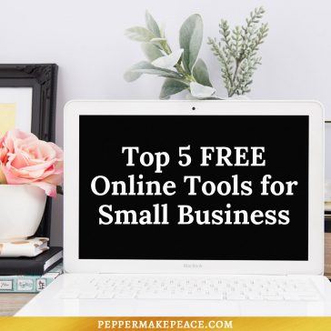 My Top 5 Favorite FREE Online Tools for Small Business