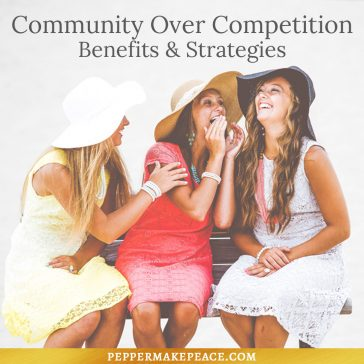 Community Over Competition – Benefits & Strategies
